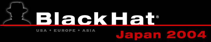 Black Hat Digital Self Defense Japan 2004