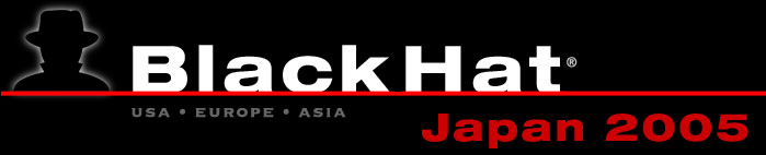 Black Hat Digital Self Defense Japan 2005
