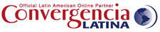 Official Latin America online media partner: ConvergenciaLatina