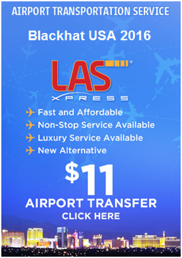 ... the Las Vegas airport to your hotel  Black Hat USA 2016 has partnered  with LASxpress to offer one-way airport transfers for as low as  11.00. 7487262f450e