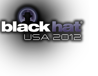 Black Hat USA 2012 | Briefings