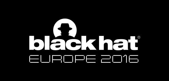 Black Hat Europe 2016 | Briefings