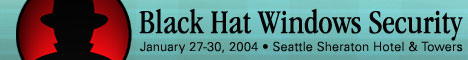 Black Hat Windows 2004 Briefings & Training