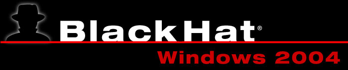 Black Hat Briefings & Training Windows 2004